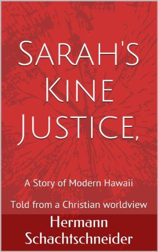 Sarah's Kine Justice, A Story of Modern Hawaii