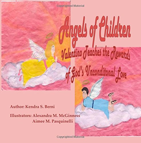 Angels of Children: Valentino Teaches the Rewards of God's Unconditional Love (Volume 2)