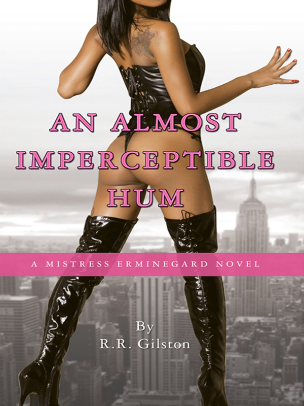 An Almost Imperceptible Hum by R.R. Gilston