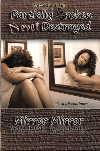 Partially Broken Never Destroyed: Mirror Mirror (Part II)