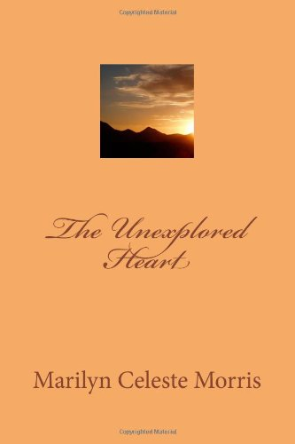 The Unexplored Heart (Esther's Quests) (Volume 1)