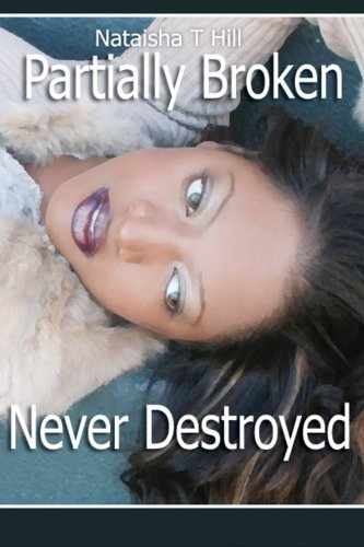 Partially Broken Never Destroyed