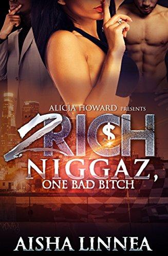 2 Rich Niggas One Bad Bitch