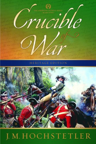 Crucible of War (The American Patriot Series, Book 4)