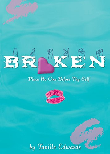 Broken (Broken by Tanille 3 Part Series)