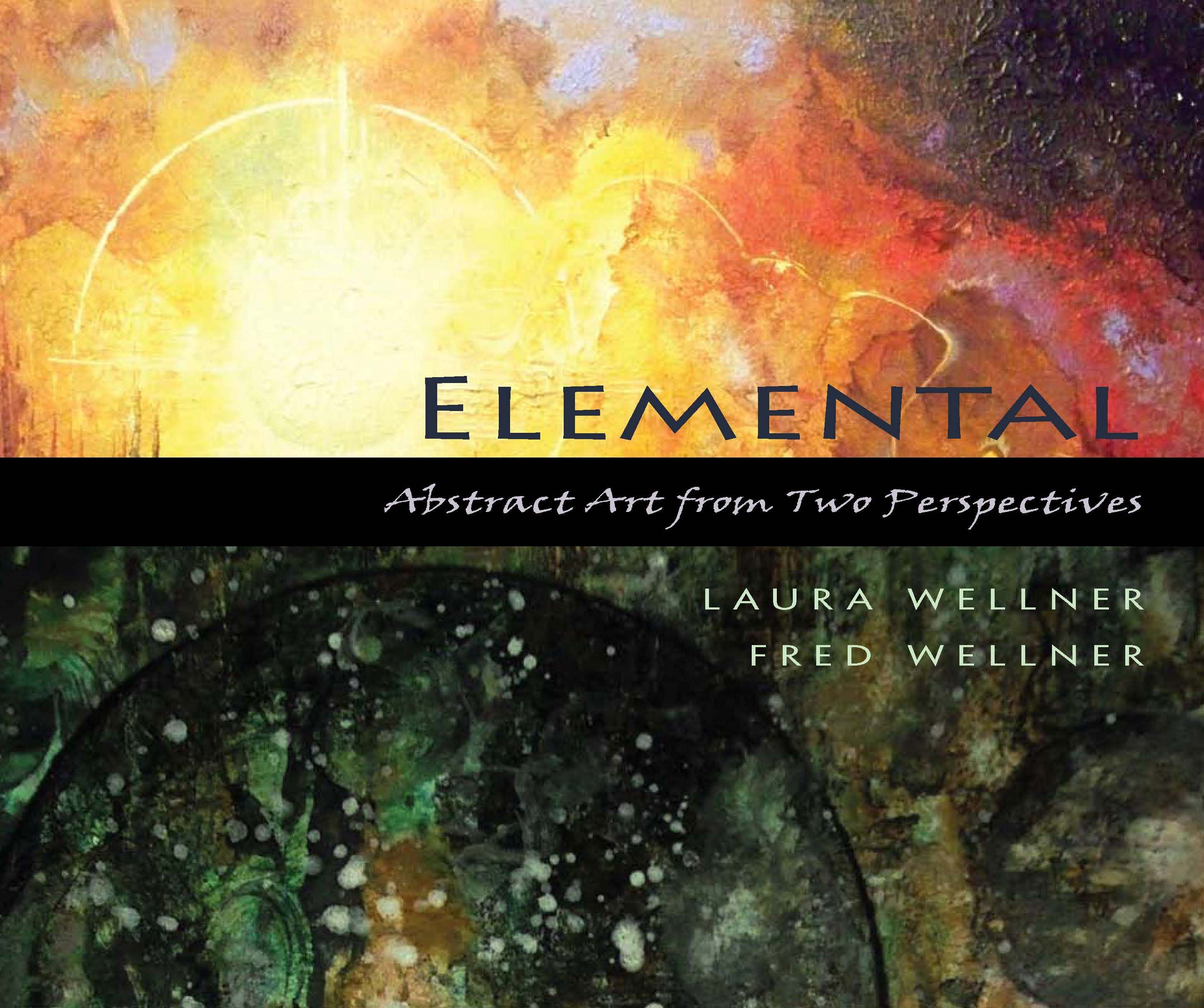 Elemental: Abstract Art from Two Perspectives, Laura Wellner, Fred Wellner