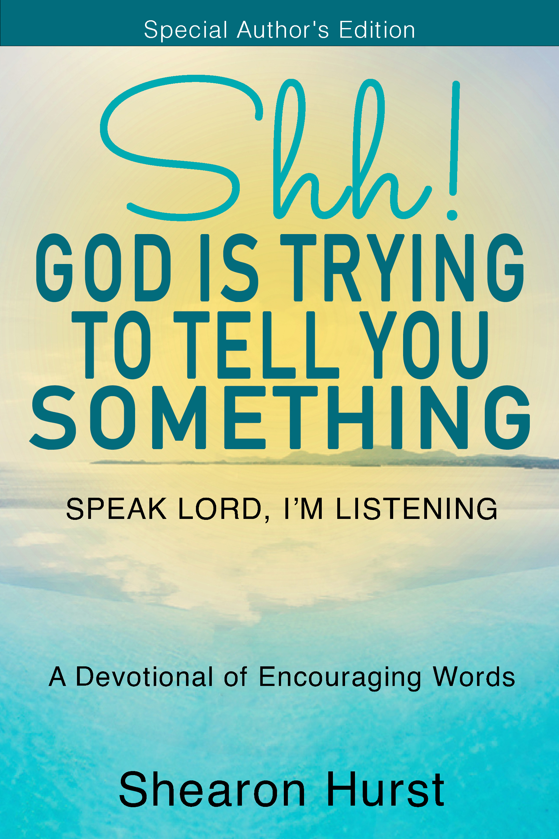 Shh...God Is Trying To Tell You Something