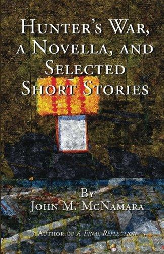 Hunter's War A Novella and Selected Short Stories