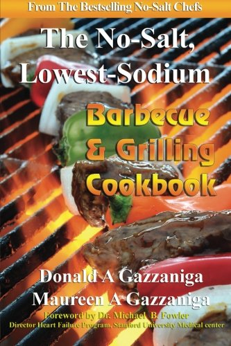 No-Salt, Lowest-Sodium Barbecue & Grilling Cookbook (Volume 6)