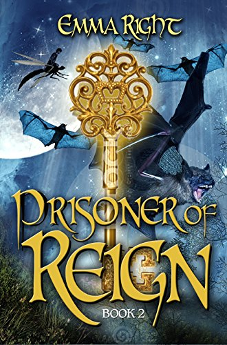 Prisoner of Reign: Young Adult/ Middle Grade Adventure Fantasy (Reign Fantasy, Book 2) (Reign Adventure Fantasy Series)