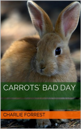 Carrots' Bad Day (The Lucie & Phileas Adventures)