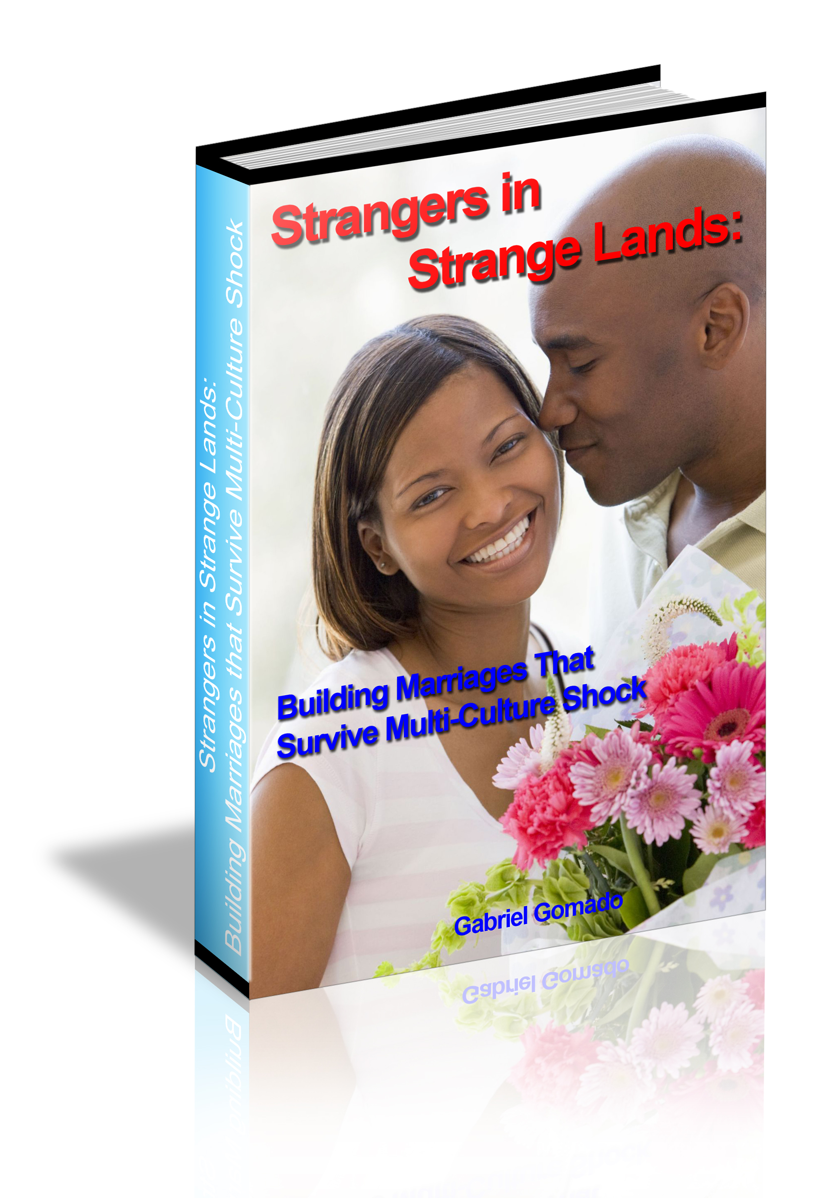 Strangers In Strange Lands: Building Marriages That Survive Multi Culture Shock