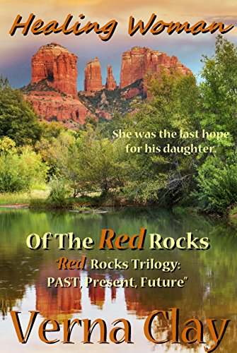 Healing Woman of the Red Rocks (Red Rocks Trilogy: Past, Present, Future Book 1)