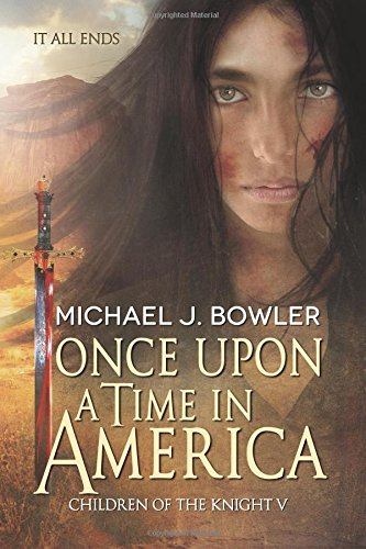 Once Upon A Time In America: Children of the Knight V (The Knight Cycle) (Volume 5)