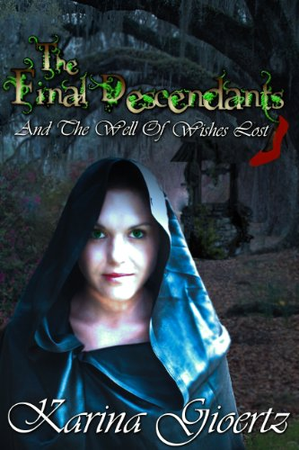 The Final Descendants And The Well Of Wishes Lost (Book 1)