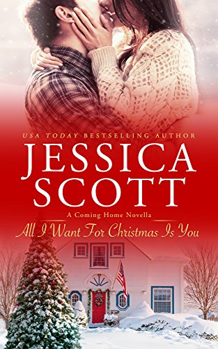 All I Want For Christmas Is You: A Coming Home Novella