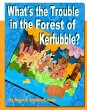 What's the Trouble in the Forest of Kerfubble?