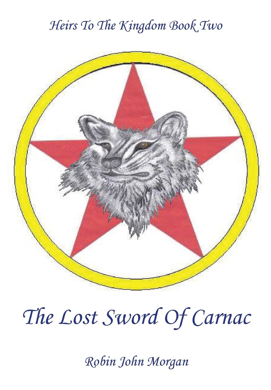 Heirs to the Kingdom part two : The Lost Sword of Carnac