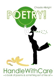 POETRY! Handle With Care: a book of poems and something sort of like art