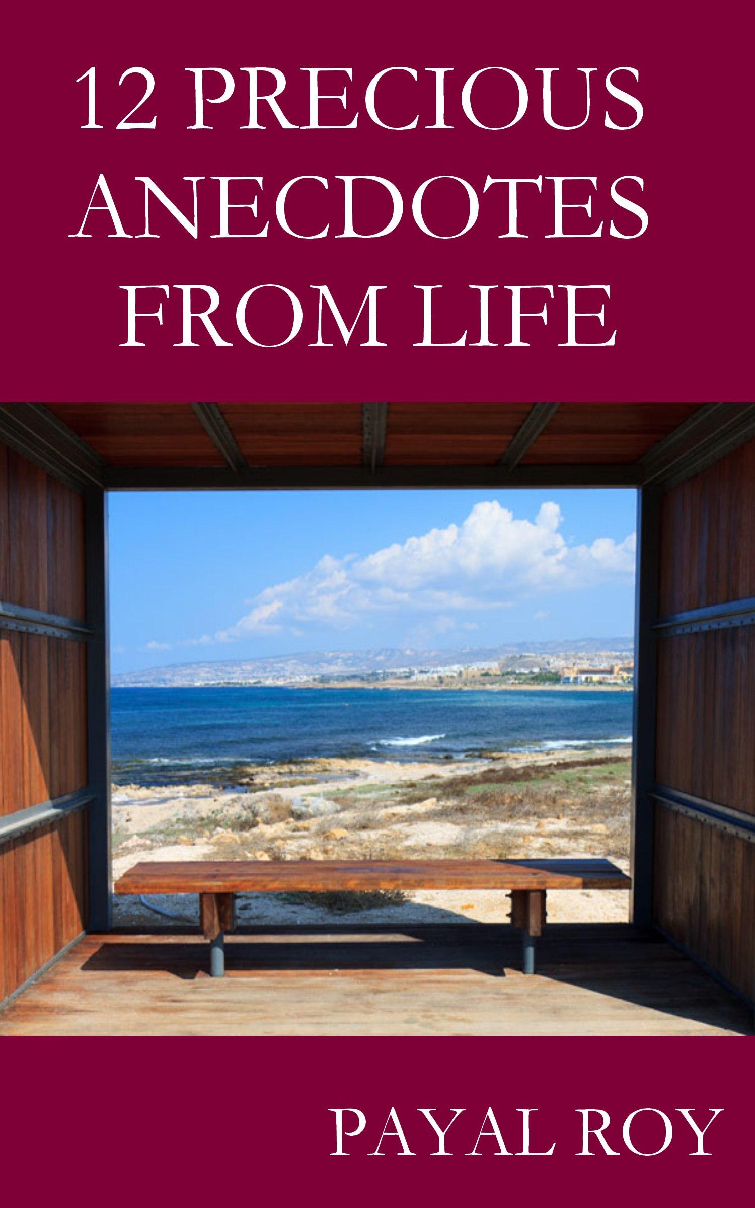 12 Precious Anecdotes From Life