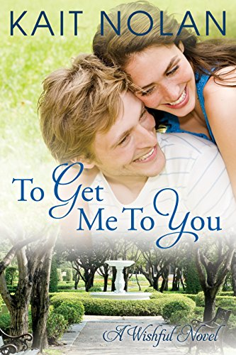 To Get Me To You (Wishful Book 1)