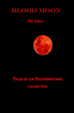 Blood Moon; Tales of da Yoopernatural, Volume 1