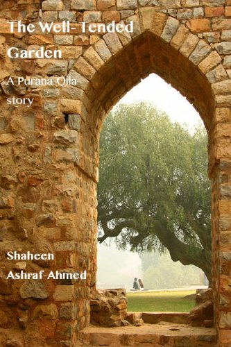 The Well-Tended Garden (The Purana Qila Stories)