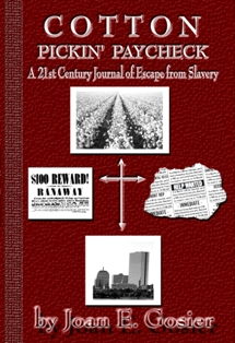 Cotton Pickin' Paycheck-A 21st Century Journal of Escape from Slavery