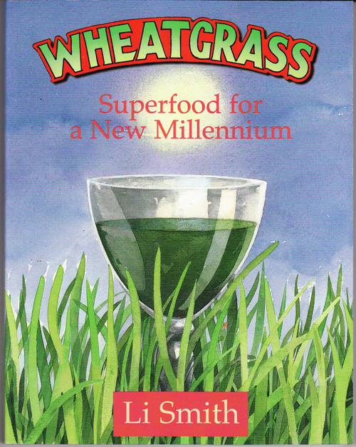 Wheatgrass: Superfood for a New Millennium