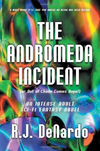 The Andromeda Incident: (or Out of Chaos Comes Hope!)