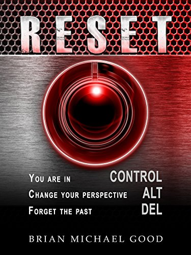 Self Help: RESET Control, Alt, Delete, Get Self Help, Positive Thinking, Live a Happier Life (Self-Help: Spiritual and Personal Growth Books Book 2)