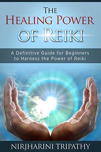 Reiki: The Healing Energy of Reiki - Beginner's Guide for Reiki Energy and Spiritual Healing (Reiki Healing and Chakras Energy Healing for Beginners Book 1)
