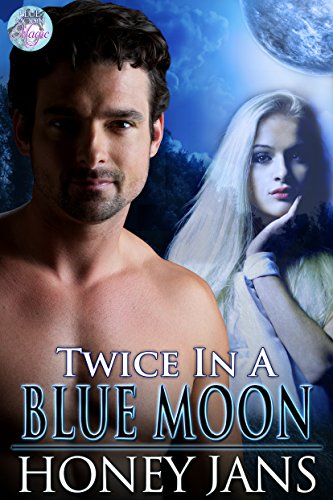 Twice in a Blue Moon (Blue Moon Magic Book 2)