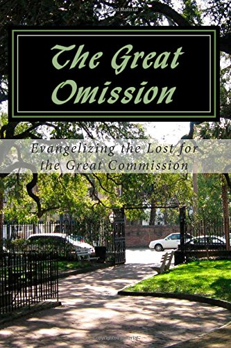 The Great Omission: Evangelizing the Lost for the Great Commission