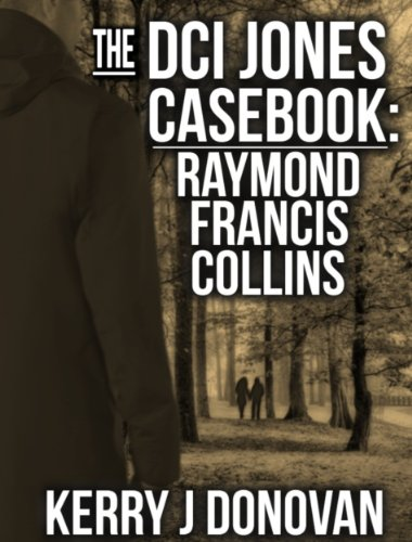The DCI Jones Casebook: Raymond Francis Collins