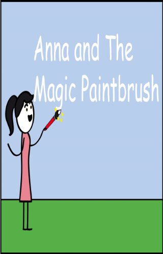Anna and the Magic Paintbrush: ( Illustrated Book for ages 3-7. Teaches your children the value of kindness) (Beginner readers) (Bedtime story)
