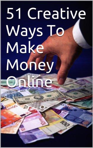 51 Creative Ways To Make Money Online