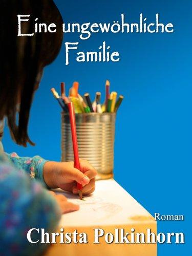 Eine ungewöhnliche Familie (Familienportrait) (German Edition)