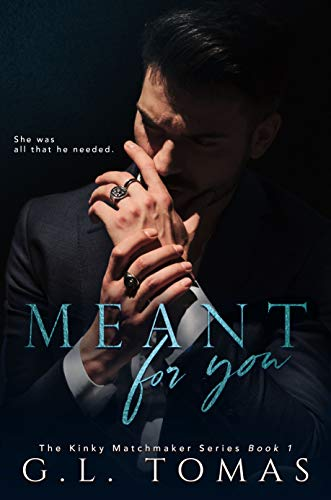 Meant For You (The Kinky Matchmaker Book 1)