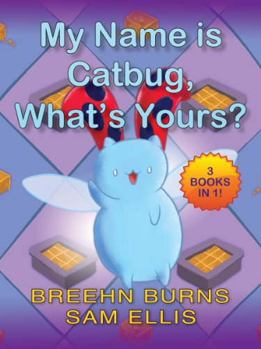 Best of Catbug: My Name is Catbug, What's Yours?: a 3-books-in-1 collection of your favorite lines from Bravest Warriors (Catbug eBooks)