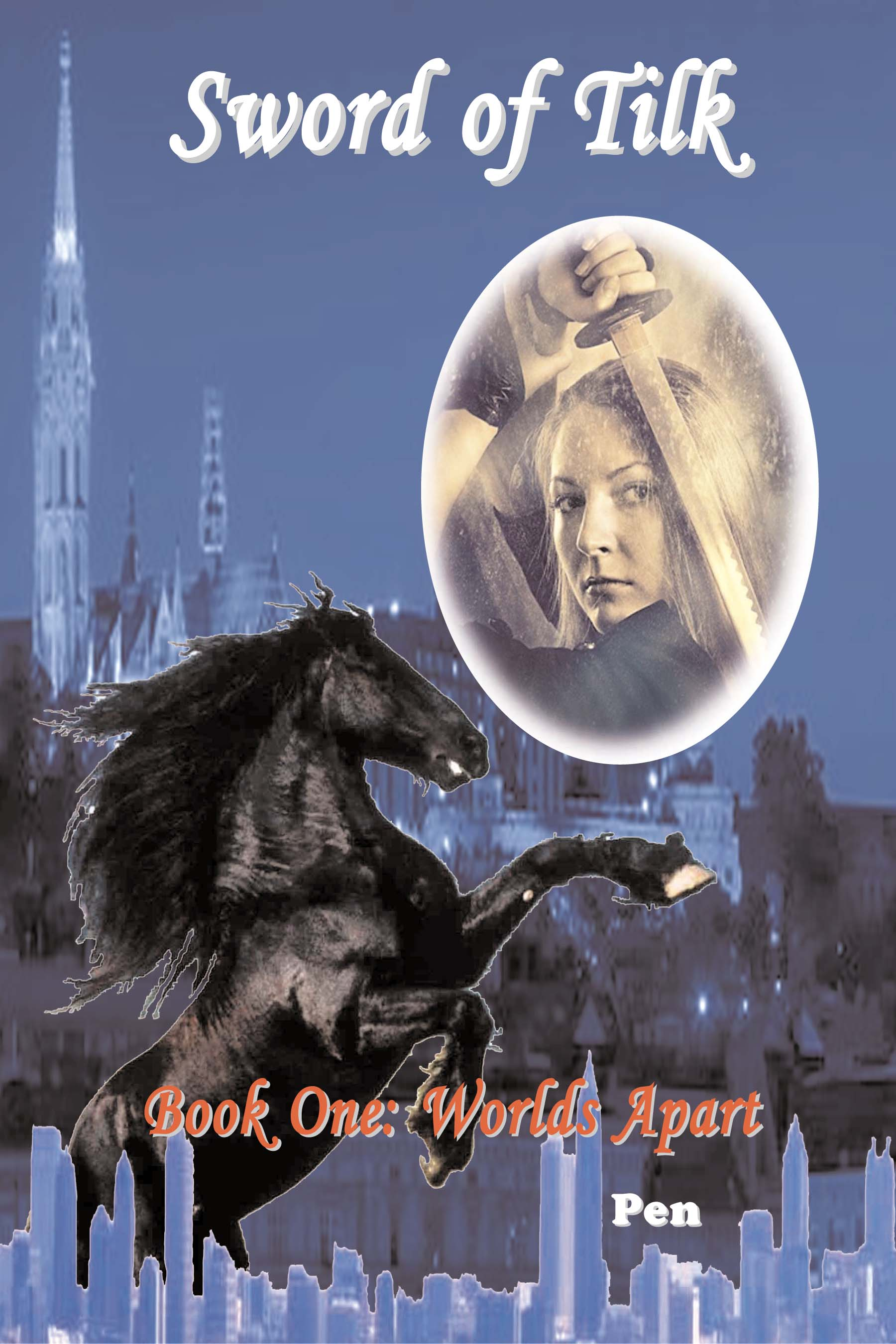 Sword of Tilk: Book One: Worlds Apart