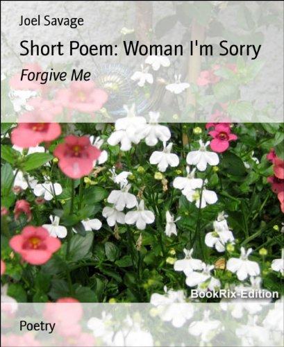 Short Poem: Woman I'm Sorry: Forgive Me