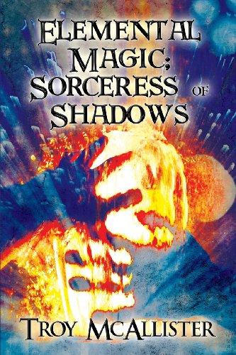 Elemental Magic; Sorceress of Shadows