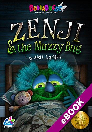 Zenji & the Muzzy Bug: The Mindful & Magical Sleep Solution (Buddabugzz Sleepwell Book 1)